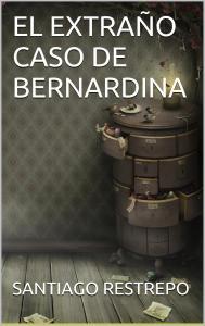 Portada El extraño caso de Bernardina